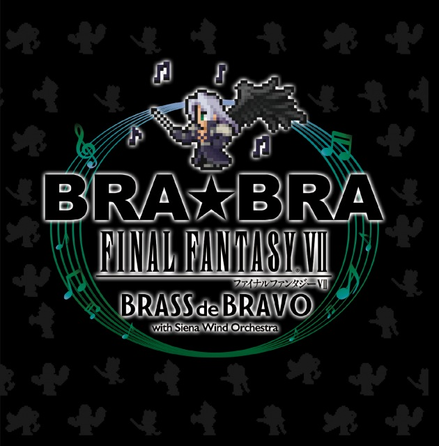 BRA★BRA FINAL FANTASY VII BRASS de BRAVO with Siena Wind Orchestra